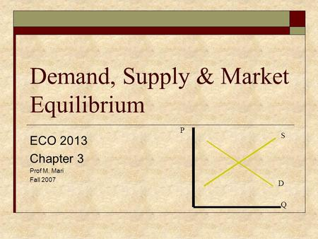Demand, Supply & Market Equilibrium