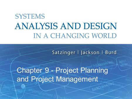 Systems Analysis and Design in a Changing World, 6th Edition 1 Chapter 9 - Project Planning and Project Management.