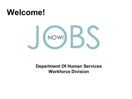 Department Of Human Services Workforce Division Welcome!