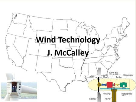 Wind Technology J. McCalley. Horizontal vs. Vertical-Axis 2.