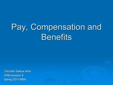 Pay, Compensation and Benefits