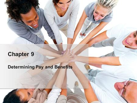 Chapter 9 Determining Pay and Benefits.