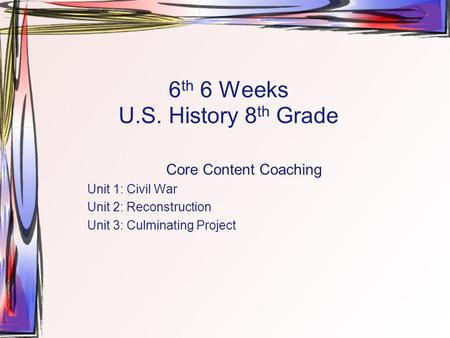 6th 6 Weeks U.S. History 8th Grade