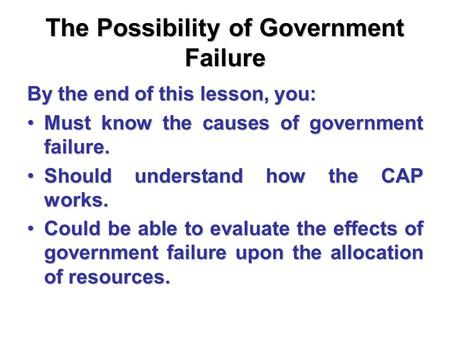 The Possibility of Government Failure