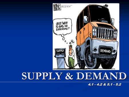SUPPLY & DEMAND 4.1 - 4.2 & 5.1 - 5.2. Demand The ____________ of any good is the amount of the good that buyers are willing and able to purchase at a.