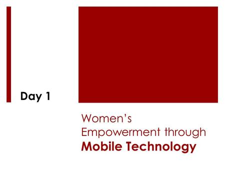 Women's Empowerment through Mobile Technology Day 1.