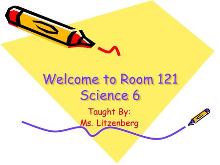 Welcome to Room 121 Science 6