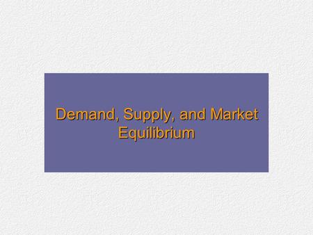 Demand, Supply, and Market Equilibrium. The Basic Decision-Making Units A firm is an organization that transforms resources (inputs) into products (outputs).
