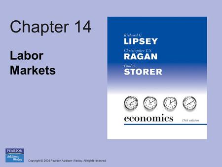 Copyright © 2008 Pearson Addison-Wesley. All rights reserved. Chapter 14 Labor Markets.