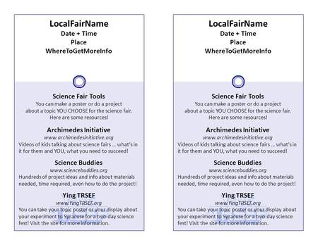 Science Fair Tools You can make a poster or do a project about a topic YOU CHOOSE for the science fair. Here are some resources! Archimedes Initiative.