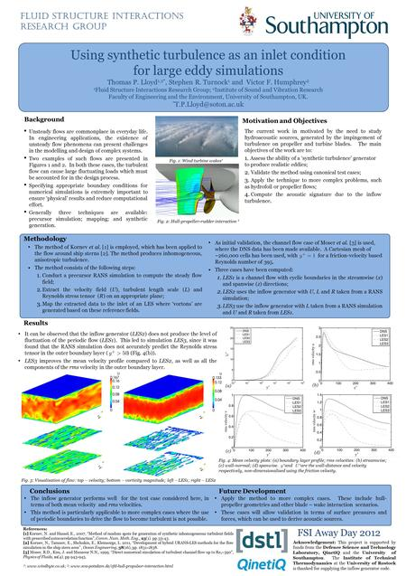 Using synthetic turbulence as an inlet condition for large eddy simulations Thomas P. Lloyd 1,2*, Stephen R. Turnock 1 and Victor F. Humphrey 2 1 Fluid.