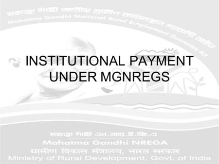 INSTITUTIONAL PAYMENT UNDER MGNREGS. Every person working under the Scheme shall be entitled to wages at the minimum wage rate fixed by the State Government.