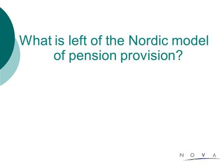 What is left of the Nordic model of pension provision?