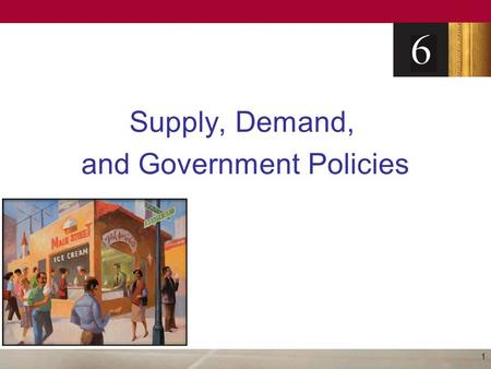 Supply, Demand, and Government Policies 1. Controls on Prices Price ceiling –A legal maximum on the price at which a good can be sold –Usually imposed.