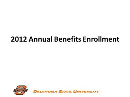 2012 Annual Benefits Enrollment. Web for Employees  Available from 8:00am Saturday, October 1, until 6:00pm Monday, October.