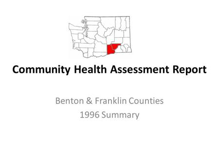 Community Health Assessment Report Benton & Franklin Counties 1996 Summary.