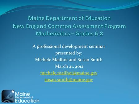 A professional development seminar presented by: Michele Mailhot and Susan Smith March 21, 2012