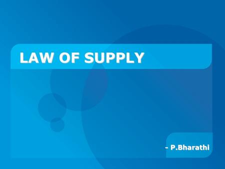 LAW OF SUPPLY - P.Bharathi 2 SUPPLY DEFINED Rs1 2 3 4 5 PQSQS Good A 5 20 35 50 60 Supply schedule is a table that shows the amount of goods the producers.