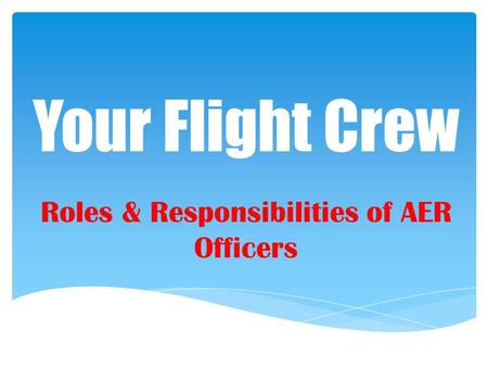 Your Flight Crew Roles & Responsibilities of AER Officers.