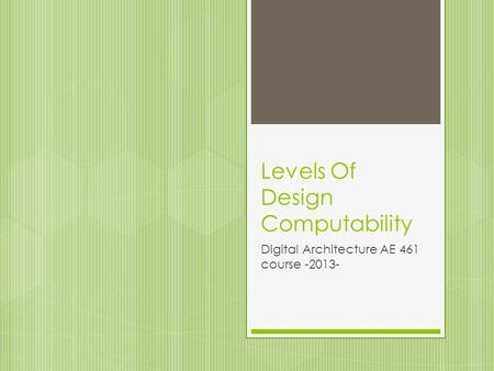 Levels Of Design Computability Digital Architecture AE 461 course -2013-