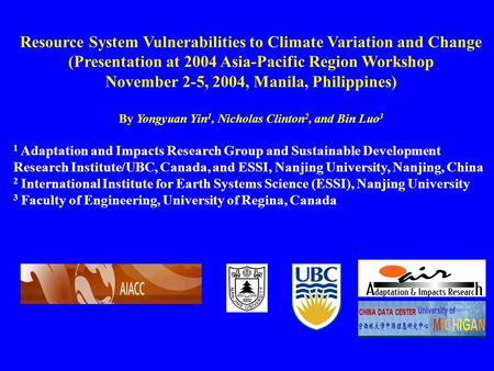 Resource System Vulnerabilities to Climate Variation and Change (Presentation at 2004 Asia-Pacific Region Workshop November 2-5, 2004, Manila, Philippines)