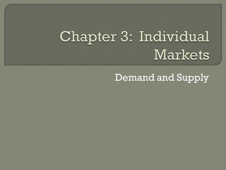Chapter 3: Individual Markets