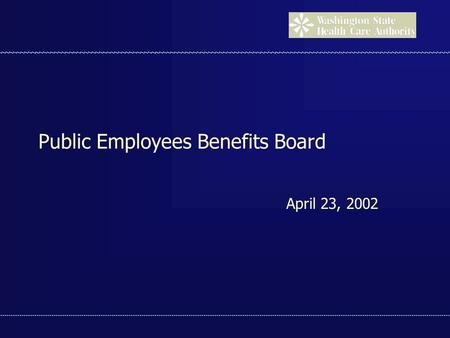 Public Employees Benefits Board April 23, 2002. 2003 PEBB Procurement Bid Alternatives.