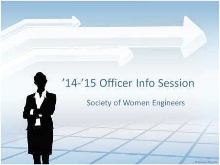 '14-'15 Officer Info Session Society of Women Engineers.