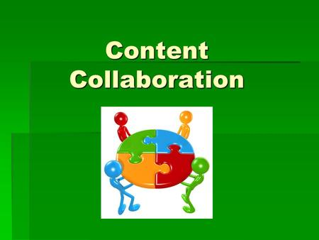 Content Collaboration. Entrance Slip Please complete the entrance slip concerning learning targets for our department and place them in the provided folder.