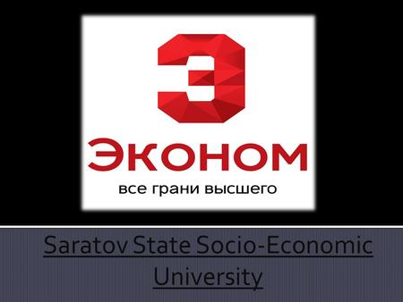  Year of foundation – 1931  Rector - Sergey Naumov  Location - Russia, Saratov  Address - Saratov, ul. Radyshcheva 89  Site -