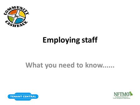 Employing staff What you need to know....... Topics for today Employment options TUPE Secondment Employing a worker Self employed staff Recruiting and.