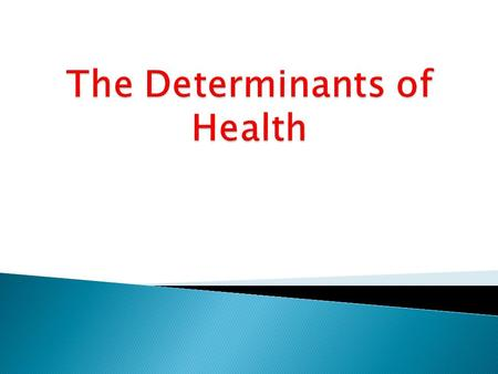 " ""Health is a state of complete physical, mental and social well being, and not merely the absence of disease or infirmity."" (WHO)  Health has been."