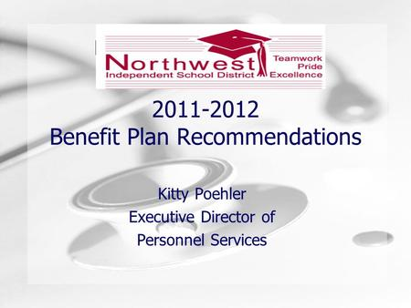 Humongous Insurance 2011-2012 Benefit Plan Recommendations Kitty Poehler Executive Director of Personnel Services.
