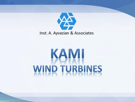 Inst. A. Ayvazian & Associates. WHAT IS WIND P= ½ ƞ ρ air A V 3 ρ air = 1.225kg/m 3 600kW (A=1320m 2 ) (41 m Dia Rotor) 3MW (A=7850m 2 ) (100 m Dia Rotor)