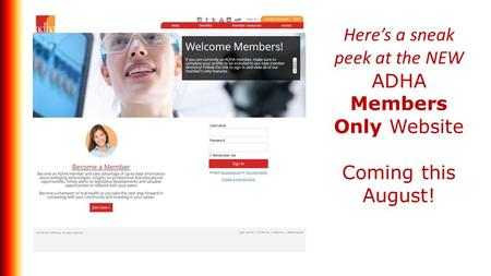 Here's a sneak peek at the NEW ADHA Members Only Website Coming this August!