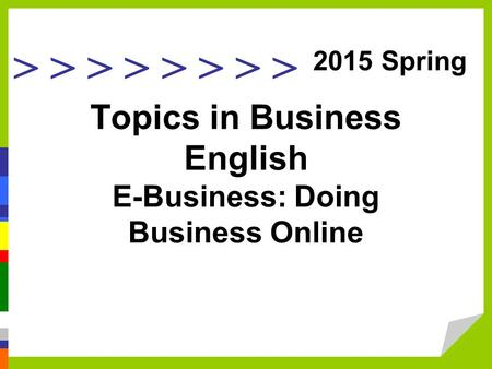 Topics in Business English E-Business: Doing Business Online