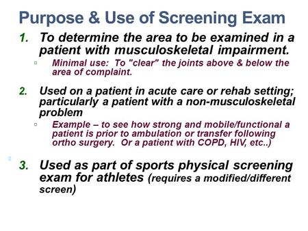 Purpose & Use of Screening Exam