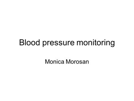 Blood pressure monitoring Monica Morosan. AAGBI standards of monitoring A - Induction and Maintenance of Anaesthesia 1. Pulse oximeter 2. Non invasive.