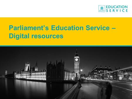 Parliament's Education Service – Digital resources.
