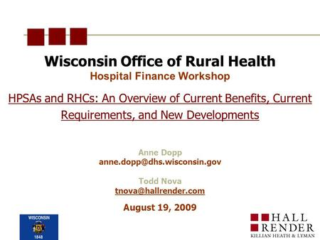 Wisconsin Office of Rural Health Hospital Finance Workshop Anne Dopp Todd Nova HPSAs and RHCs: An Overview.