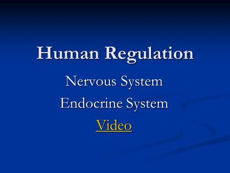 Human Regulation Nervous System Endocrine System Video.