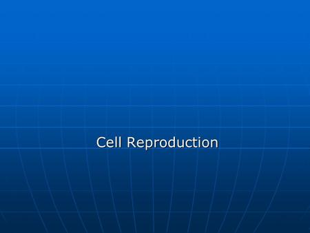 Cell Reproduction Cell Reproduction. QSR #6?? 1. _________ is the process by which cells divide to make more cells. 1. _________ is the process by which.