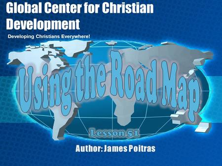 Global Center for Christian Development Developing Christians Everywhere!