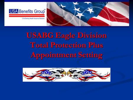 USABG Eagle Division Total Protection Plus Appointment Setting.