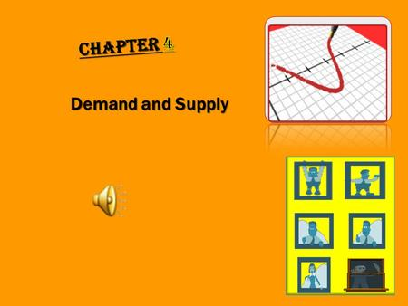 Demand and Supply Demand and Supply DEMAND Chapter 4.