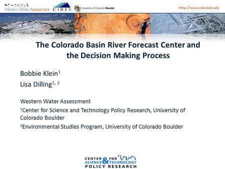 Bobbie Klein 1 Lisa Dilling 1, 2 Western Water Assessment 1 Center for Science and Technology Policy Research, University of Colorado.