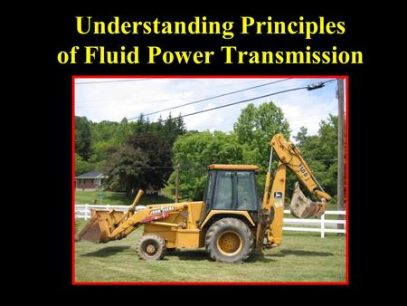 Understanding Principles of Fluid Power Transmission