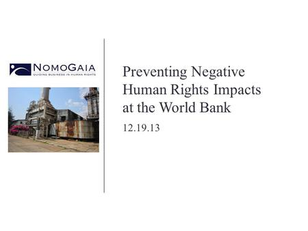 Preventing Negative Human Rights Impacts at the World Bank 12.19.13.