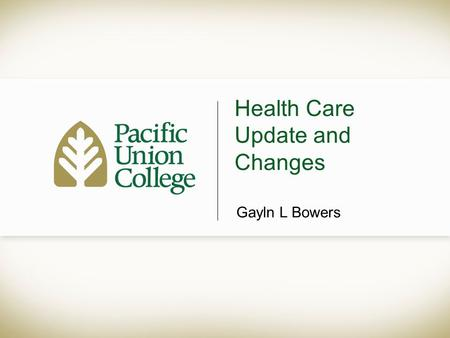 Health Care Update and Changes Gayln L Bowers. Agenda Health Care Plan Data Plan Changes Questions and Answers.
