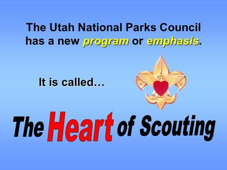 The Utah National Parks Council programemphasis has a new program or emphasis. It is called…